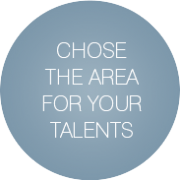 Choose the area for your talents