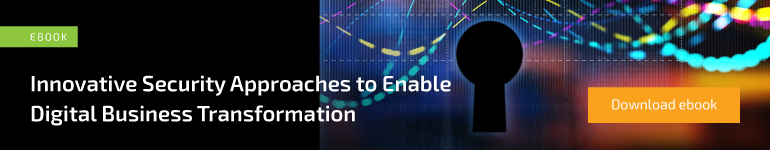 ebook: Innovative Security Approaches to Enable Digital Business Transformation