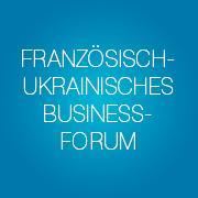 franzoesisch-ukrainisches-business-forum
