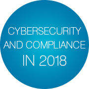 Cybersecurity and Compliance in 2018