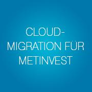 Cloud Migration für Metinvest - Infopulse