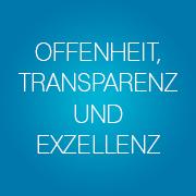 Offenheit, Transparenz und Exzellenz