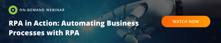 ON-DEMAND WEBINAR: Automating Business Processes with RPA