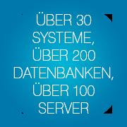 ueber-30-systeme-ueber-200-datenbanken-ueber-100-server