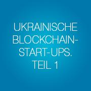 ukrainische-blockchain-start-ups-teil-1
