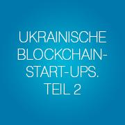 ukrainische-blockchain-start-ups-teil-2